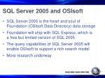 sql server 2005 and osisoft