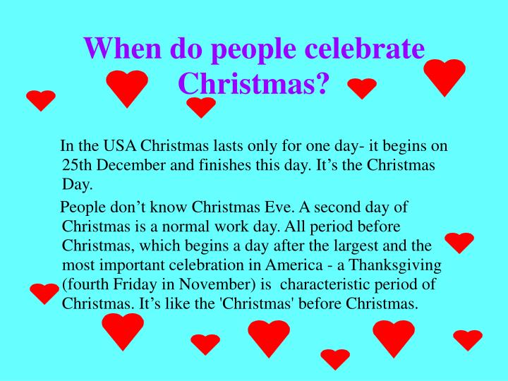 When do people celebrate Christmas?