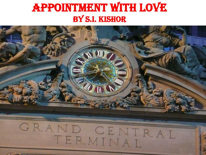 """appointment with love by s i kishor I can't ever remember a time when i wasn't interested in love stories, and i read my first romance novel when i was 12 but one of the first romantic stories i ever remember reading was a short story called """" appointment with love """"  by si kishor."""