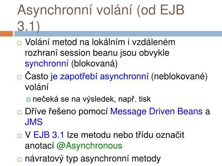 Asynchronní volání (od EJB 3.1)