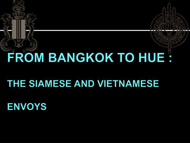 FROM BANGKOK TO HUE :