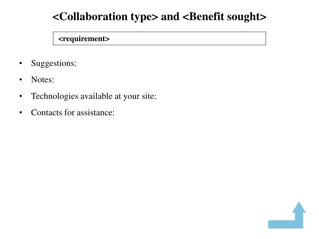 <Collaboration type> and <Benefit sought>