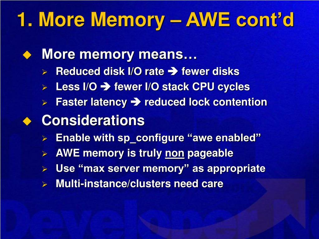 1. More Memory – AWE cont'd
