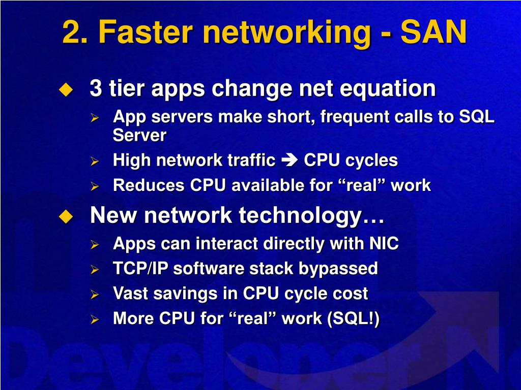 2. Faster networking - SAN