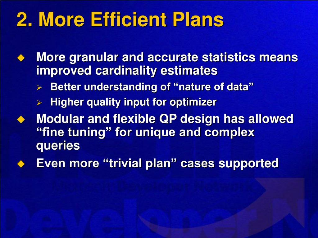 2. More Efficient Plans