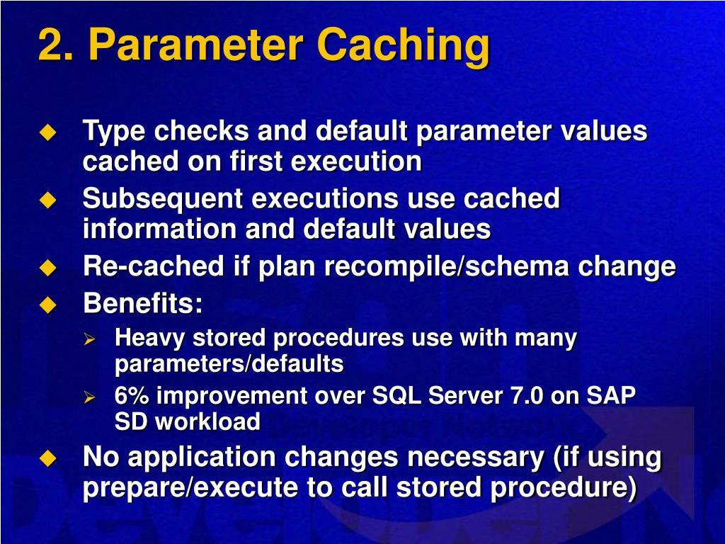 2. Parameter Caching