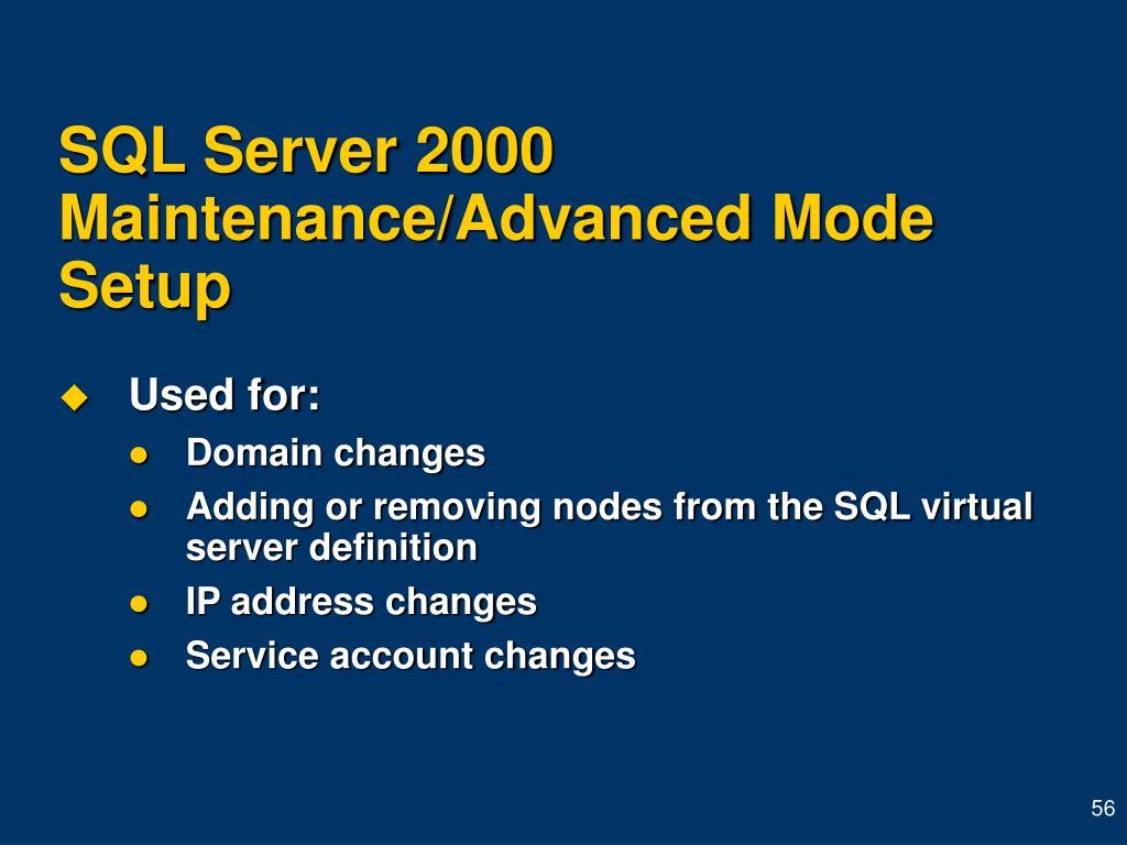 SQL Server 2000 Maintenance/Advanced Mode Setup