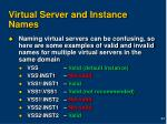 virtual server and instance names