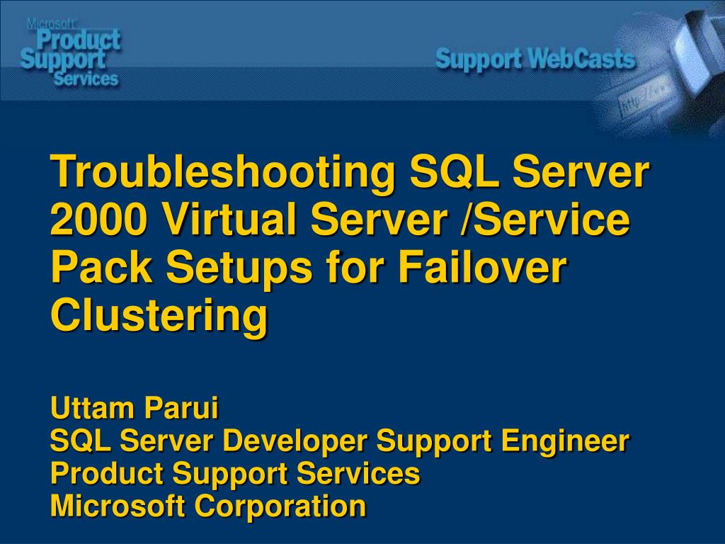 Troubleshooting SQL Server 2000 Virtual Server /Service Pack Setups for Failover Clustering