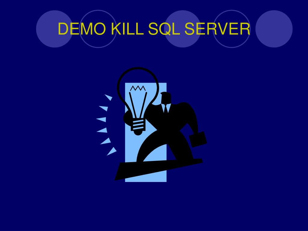 DEMO KILL SQL SERVER