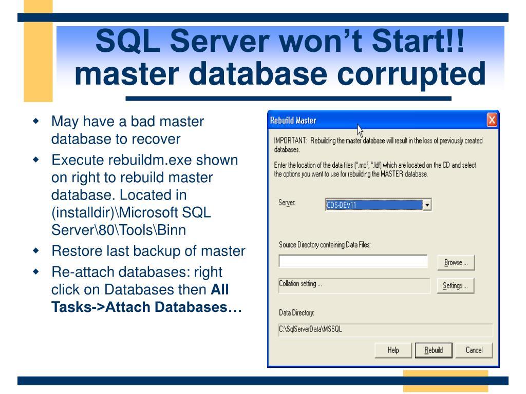 SQL Server won't Start!! master database corrupted