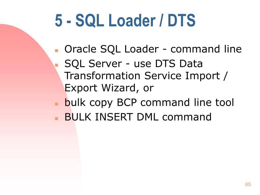 5 - SQL Loader / DTS