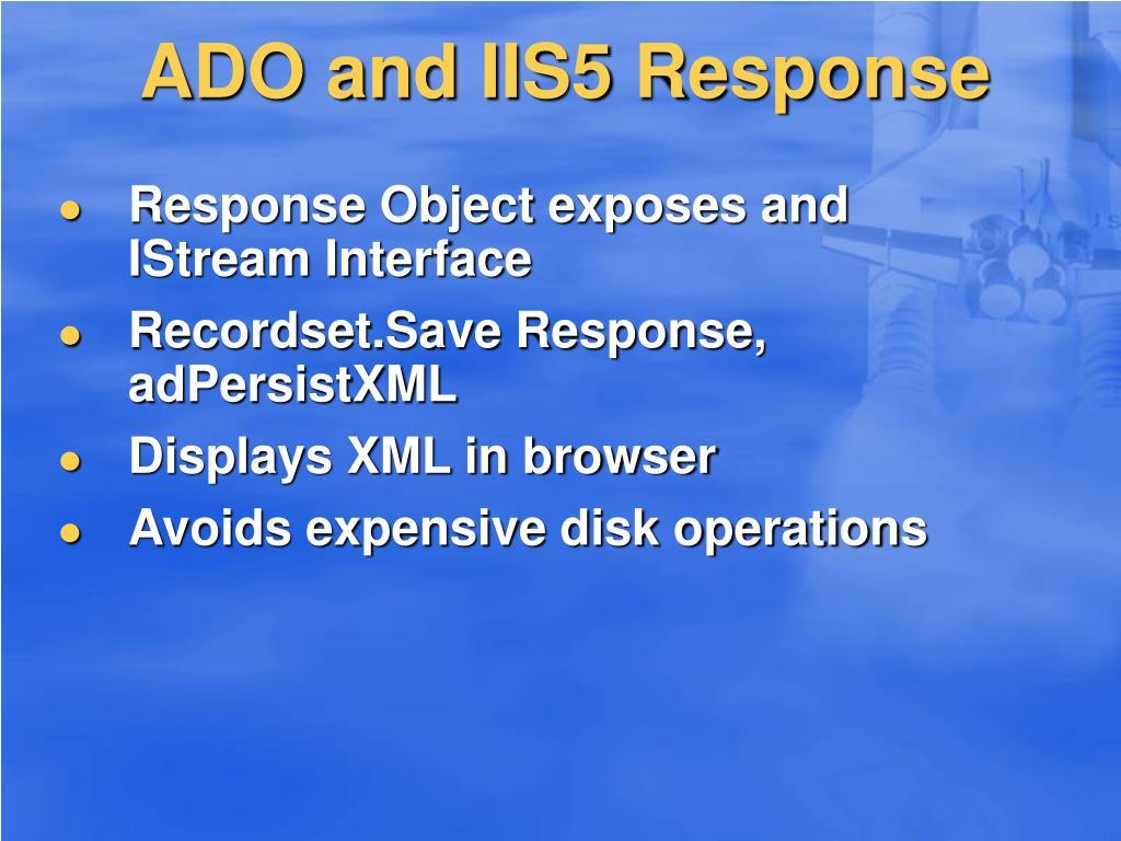ADO and IIS5 Response
