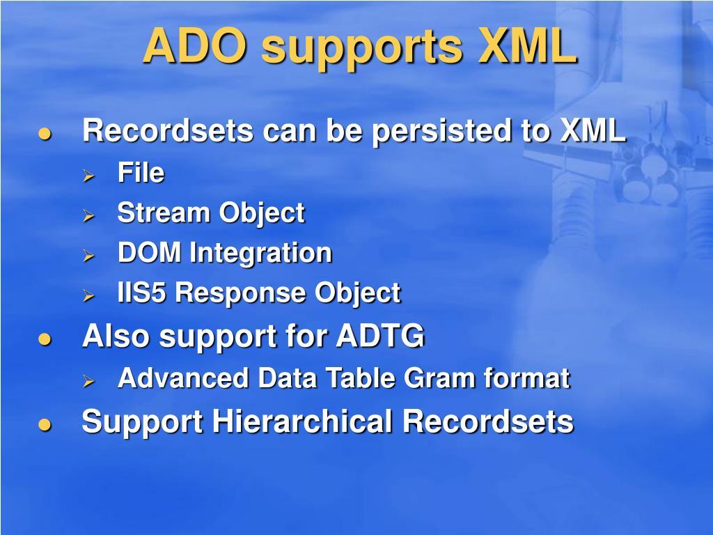 ADO supports XML