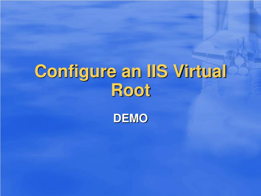 Configure an IIS Virtual Root