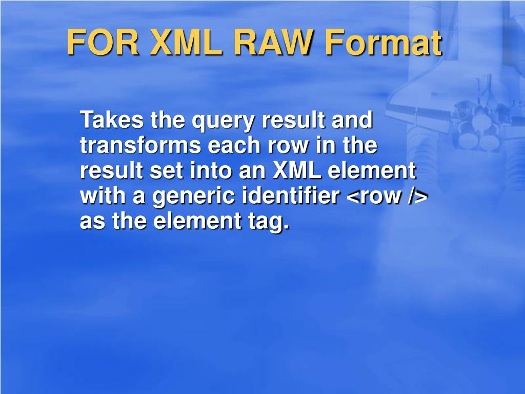 FOR XML RAW Format