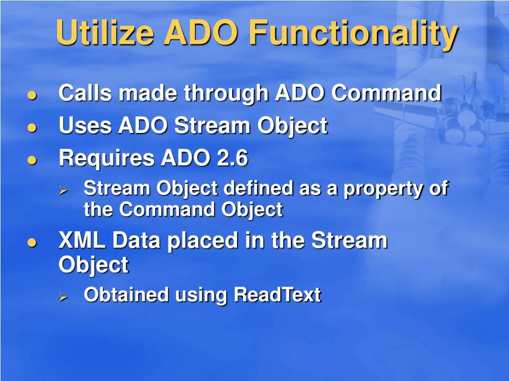 Utilize ADO Functionality