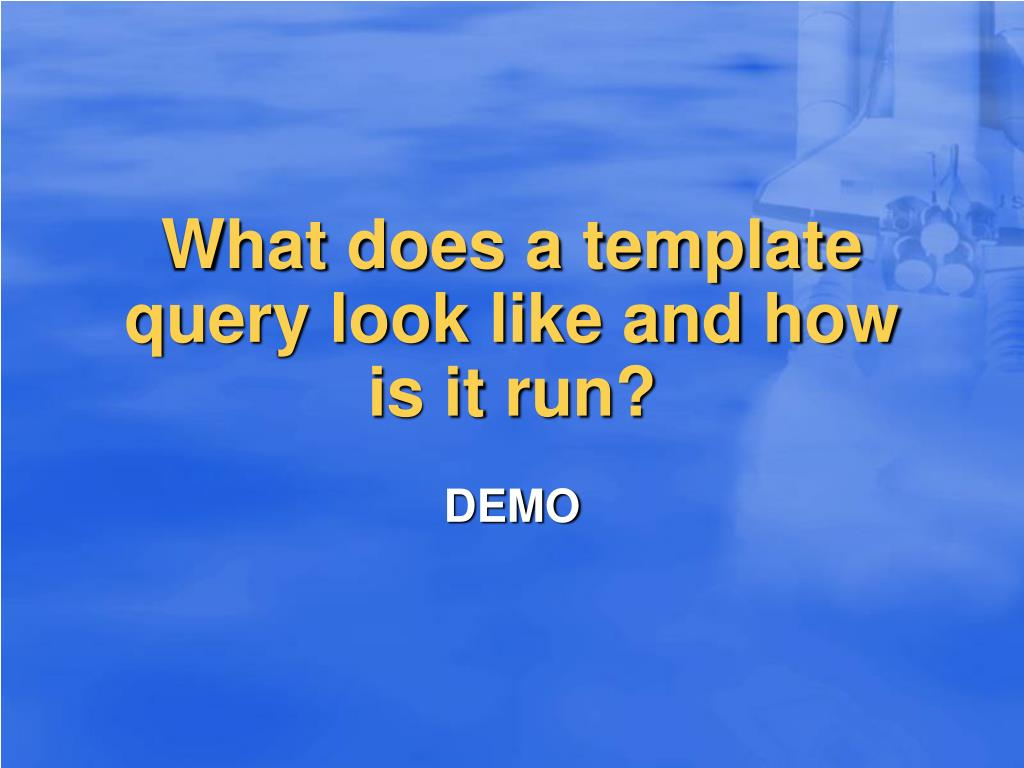 What does a template query look like and how is it run?