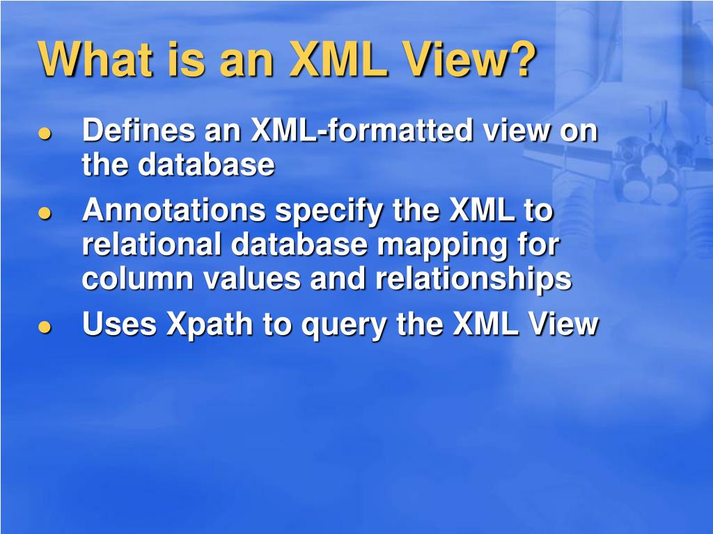What is an XML View?