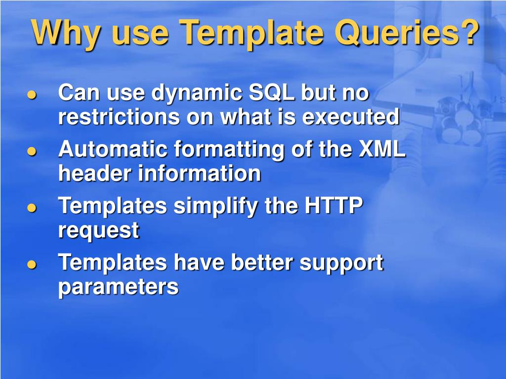 Why use Template Queries?