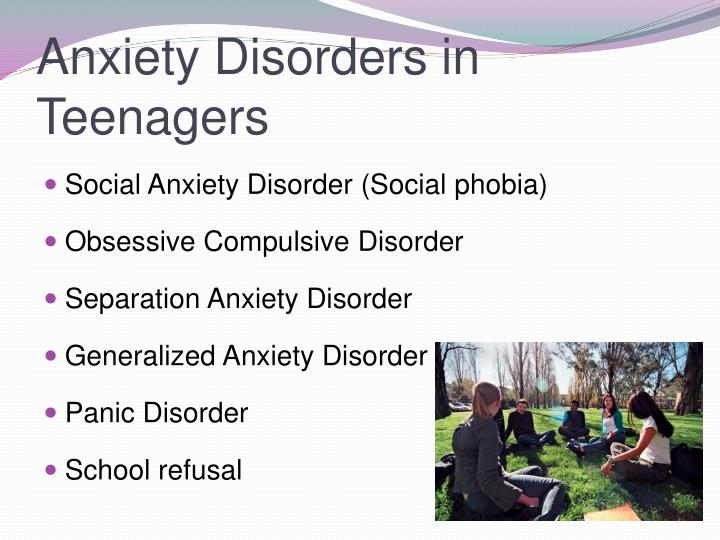 Anxiety Disorders in Teenagers