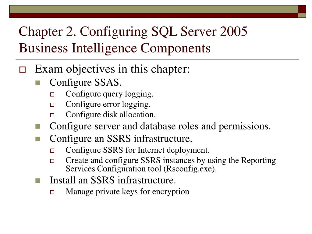 Chapter 2. Configuring SQL Server 2005 Business Intelligence Components