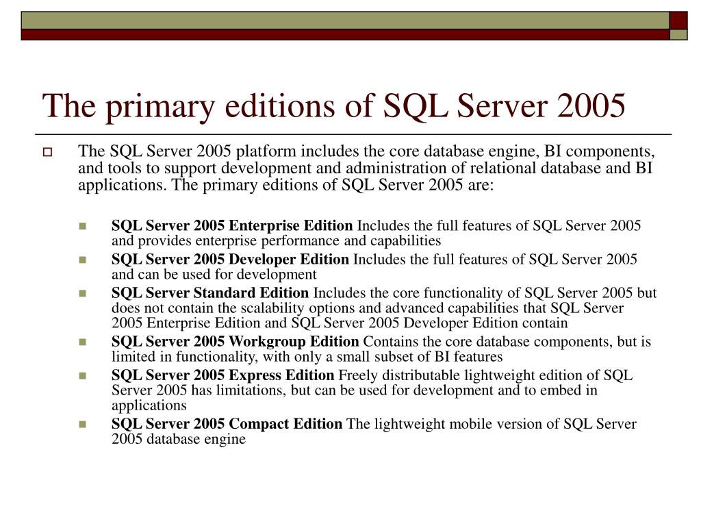 The primary editions of SQL Server 2005