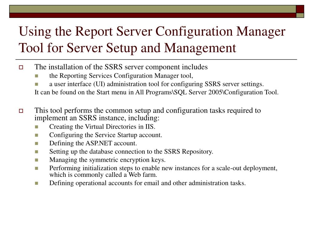 Using the Report Server Configuration Manager Tool for Server Setup and Management