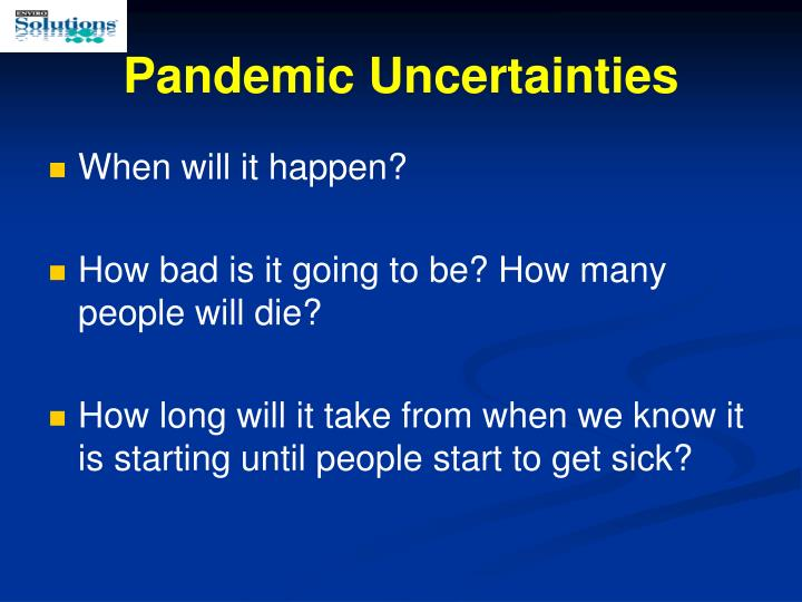 Pandemic Uncertainties