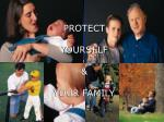 protect yourself your family
