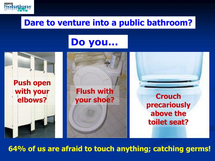 Dare to venture into a public bathroom?