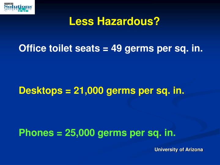 Less Hazardous?