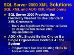 sql server 2000 xml solutions sql xml and ado xml positioning63