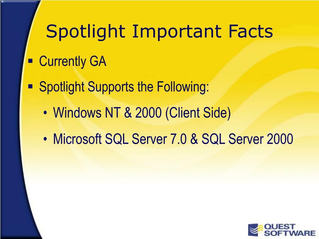 Spotlight Important Facts