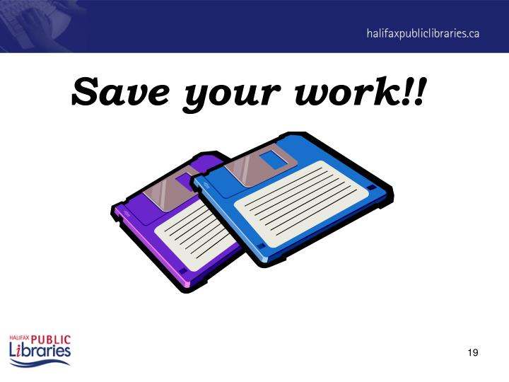 Save your work!!