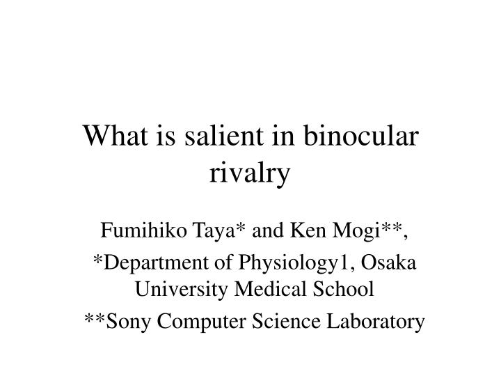What is salient in binocular rivalry