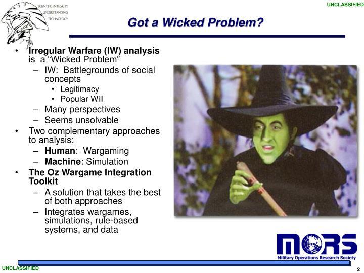 Got a Wicked Problem?
