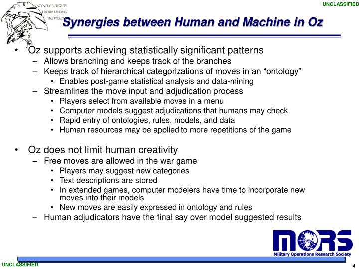 Synergies between Human and Machine in Oz