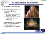 the game world vs the real world
