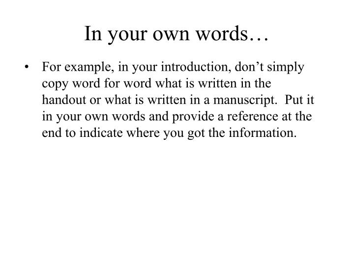 In your own words…