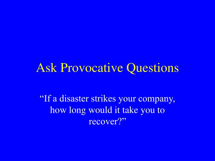 Ask Provocative Questions