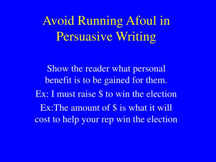 Avoid Running Afoul in Persuasive Writing