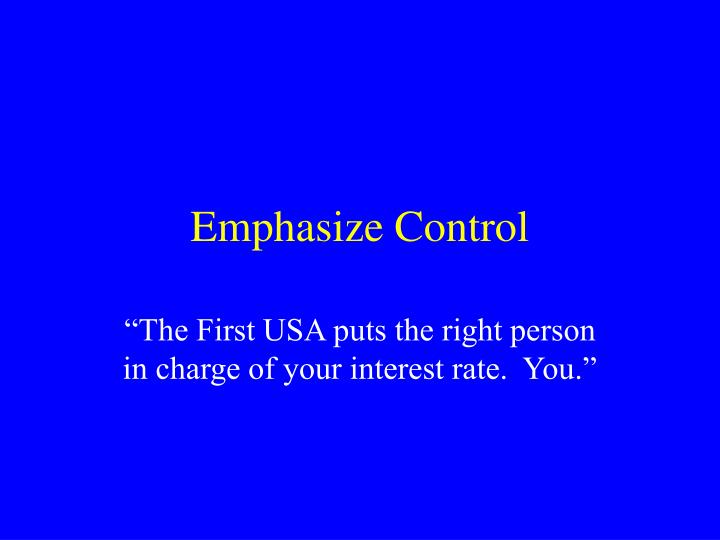 Emphasize Control