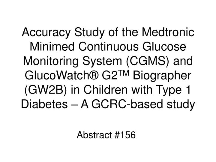 Accuracy Study of the Medtronic Minimed Continuous Glucose Monitoring System (CGMS) and GlucoWatch