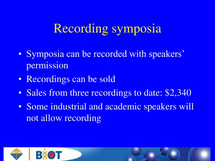 Recording symposia
