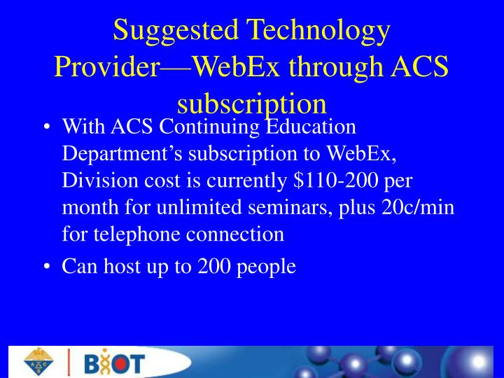 Suggested Technology Provider—WebEx through ACS subscription
