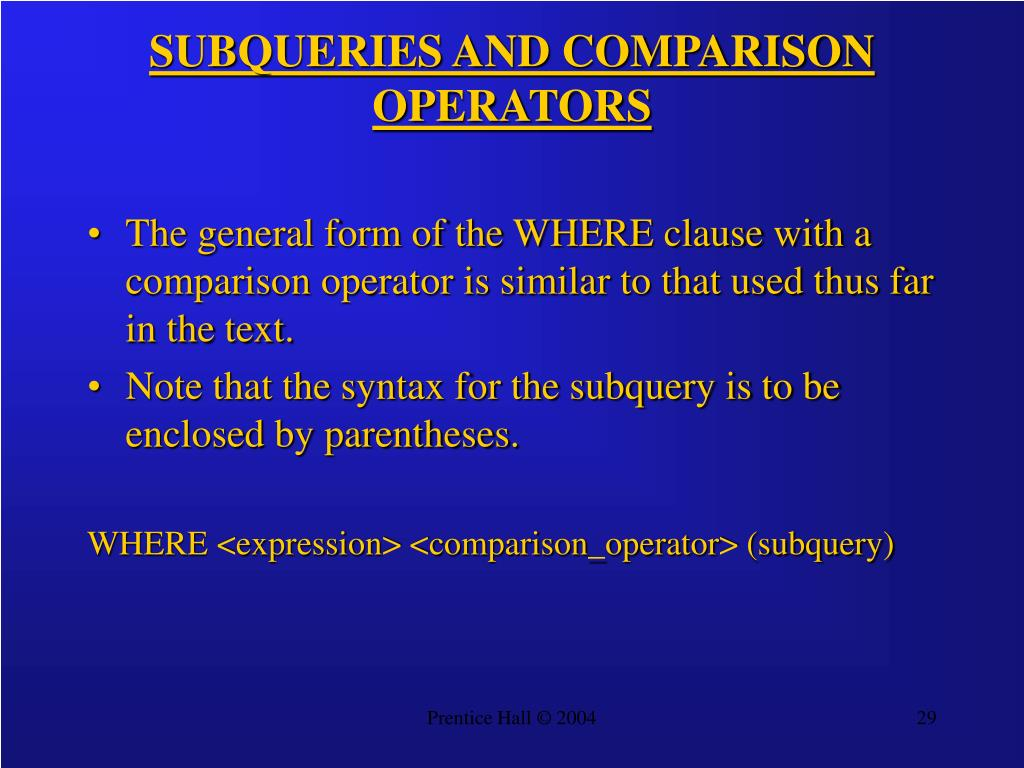 SUBQUERIES AND COMPARISON OPERATORS