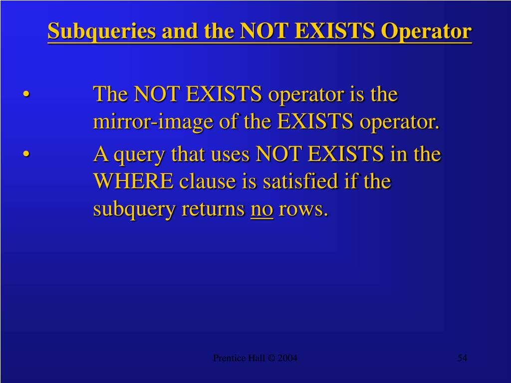 Subqueries and the NOT EXISTS Operator