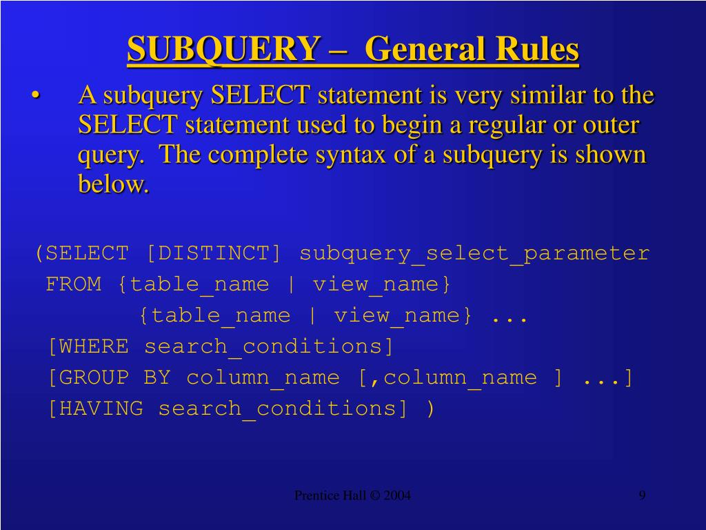 SUBQUERY –  General Rules