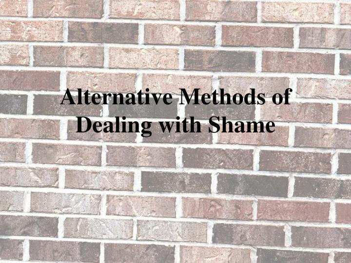 Alternative Methods of